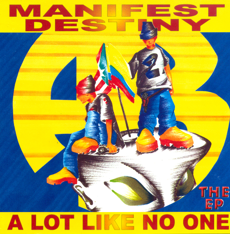 manifest destiny- a lot like no one